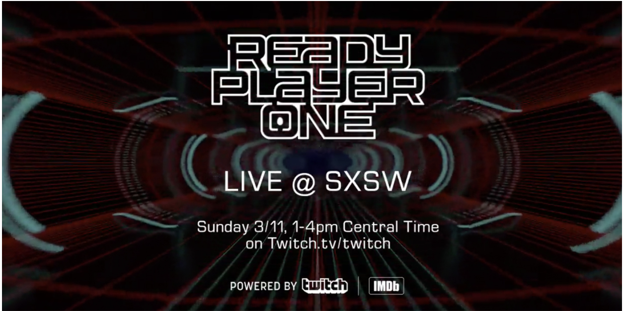 Ready Player One LIVE at SXSW, powered by Twitch and IMDb