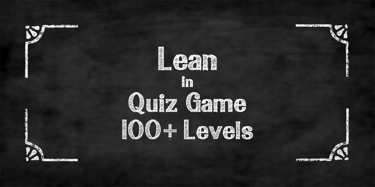 Lean in Quiz game with 100+ levels  Or, how to save on any idea launch?
