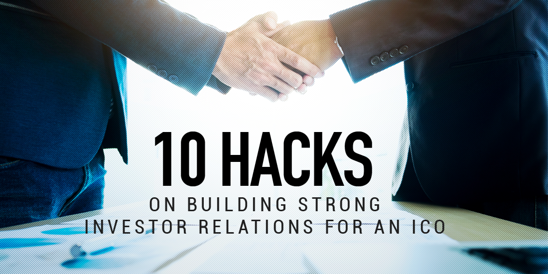10 Hacks for Building Strong Investor Relations for ICOs