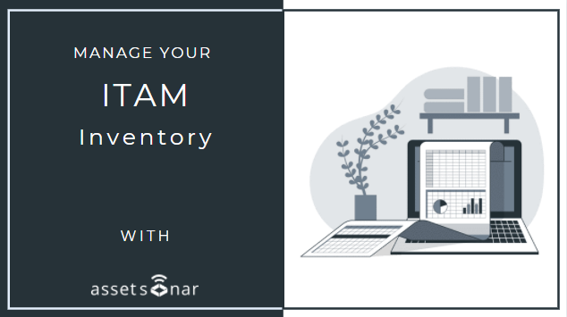 8 Ways AssetSonar Can Help Manage Your ITAM Inventory
