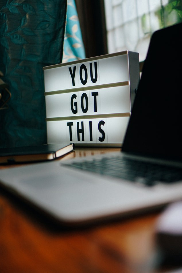 """Laptop with """"You Got This"""" sign for inspiration"""