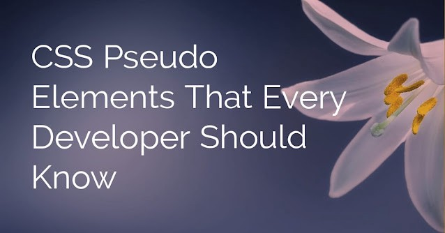 CSS Pseudo Elements That Every Developer Should Know