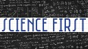 Science First
