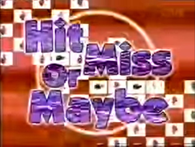 Screenshot of the opening titles of the show segment, Hit, Miss or Maybe