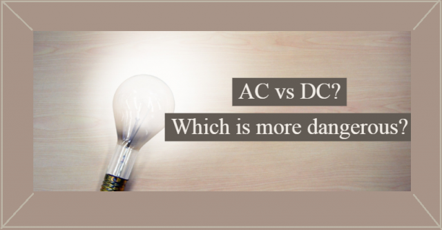 AC VS DC Which is more dangerous