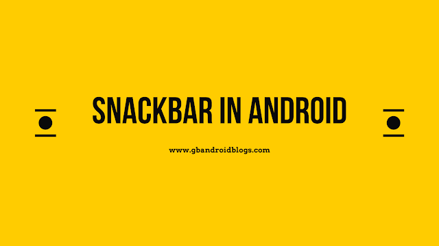 Snackbar in Android