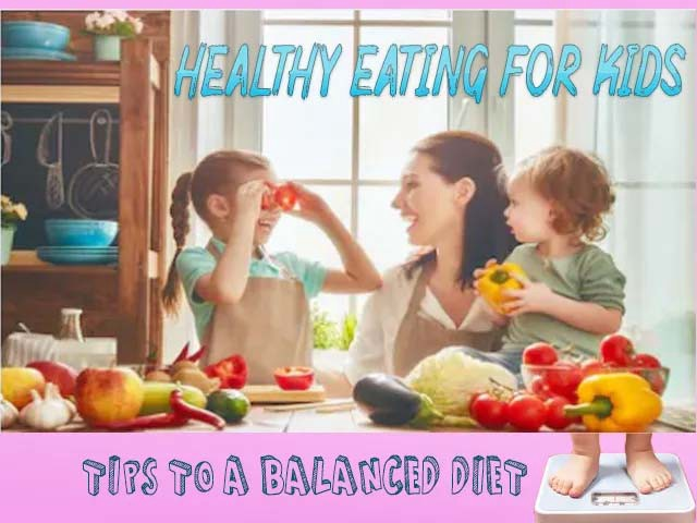 Healthy Eating for Kids: Tips and tricks for a balanced diet