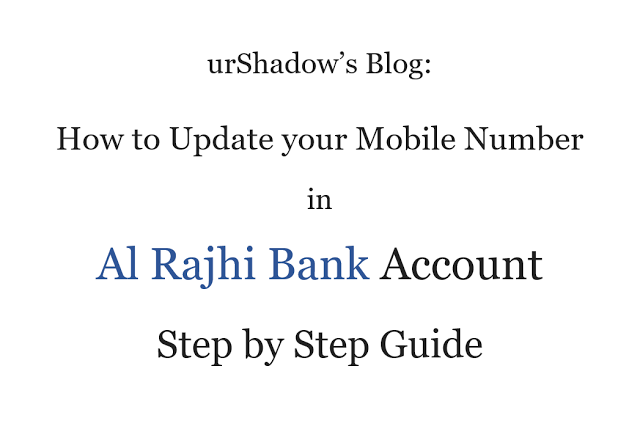 How to Update your Mobile Number in Al Rajhi Bank Account