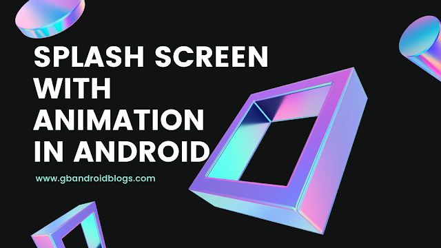 Splash screen with Animation in Android