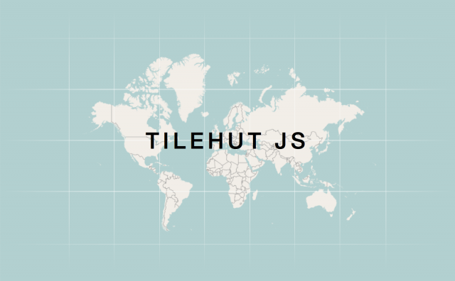 Tilehut js: A modest and now even cozier home for your web map tiles