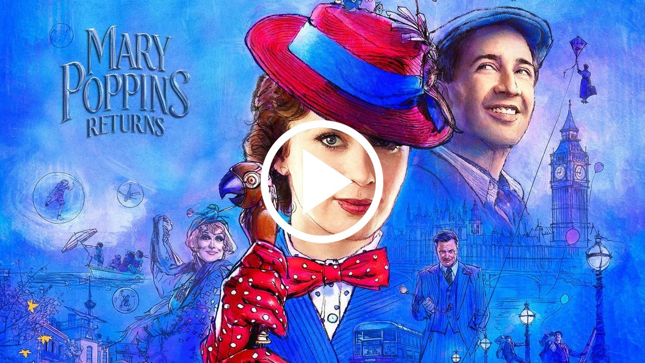 Play Full Mary Poppins Returns Movie 2018 Full Download By Laylahmorse Aug 2020 Medium