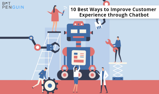 10 Best Ways to Improve Customer Experience through Chatbot
