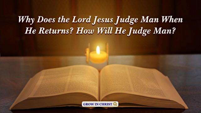 Why-Does-the-Lord-Jesus-Judge-Man-When-He-Returns