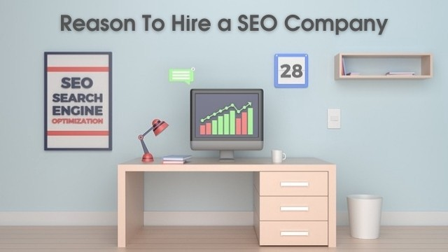 Reason to hire a SEO Company for your Business