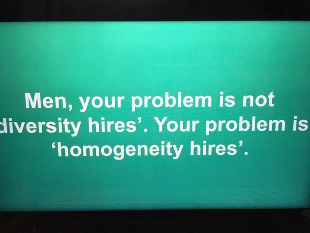 Men, your problem is not diversity hires. Your problem is 'homogeneity hires'.