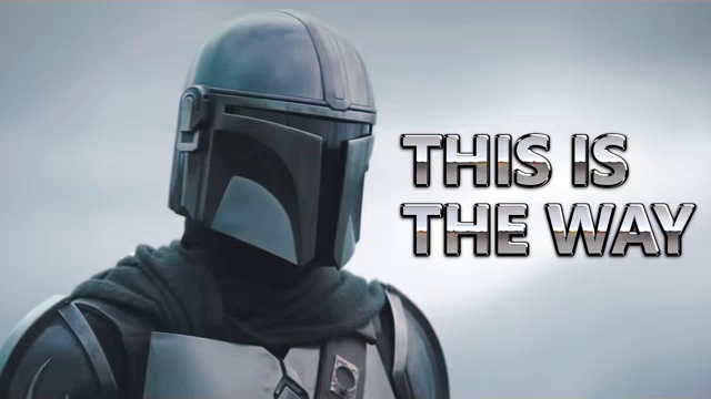 A picture of The Mandalorian with the caption 'This is the way'.