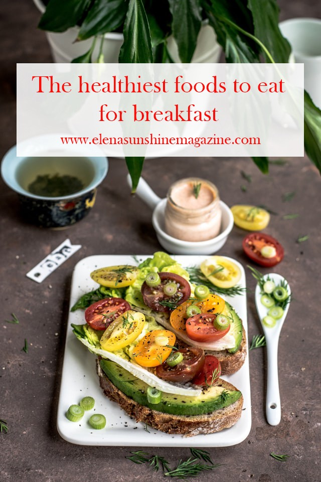 The healthiest foods to eat for breakfast