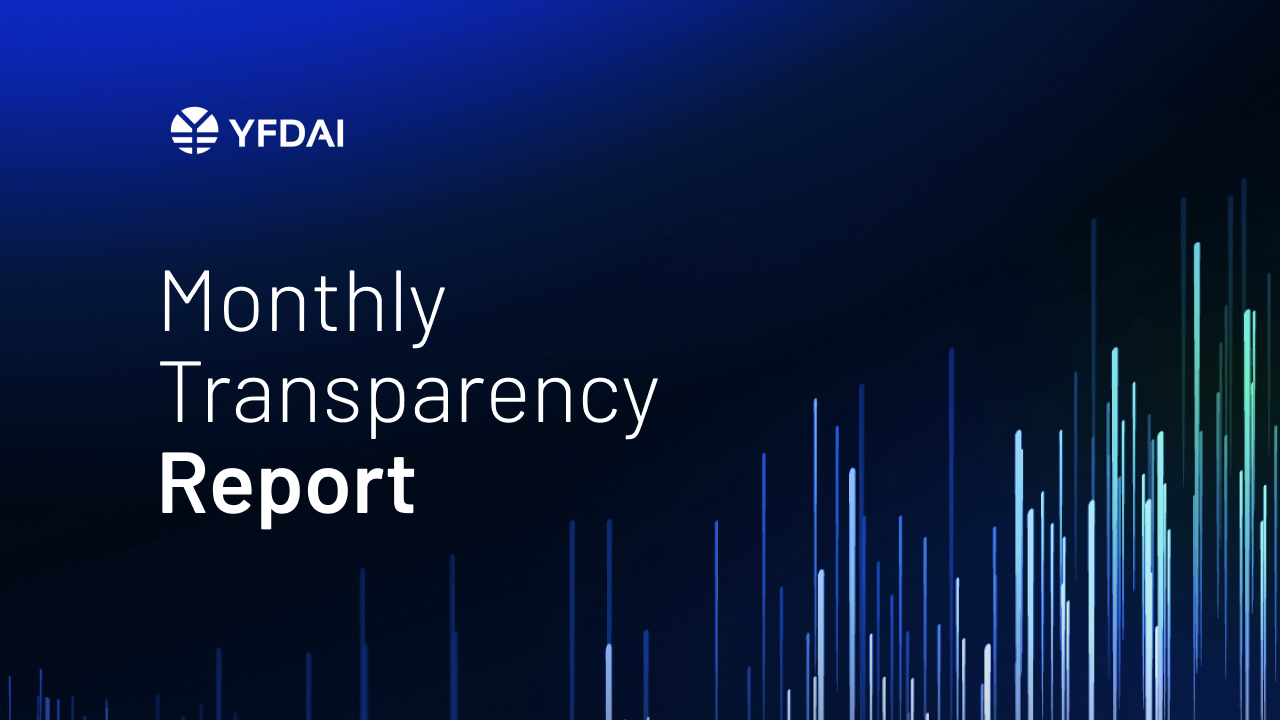 YFDAI Monthly Transparency Report