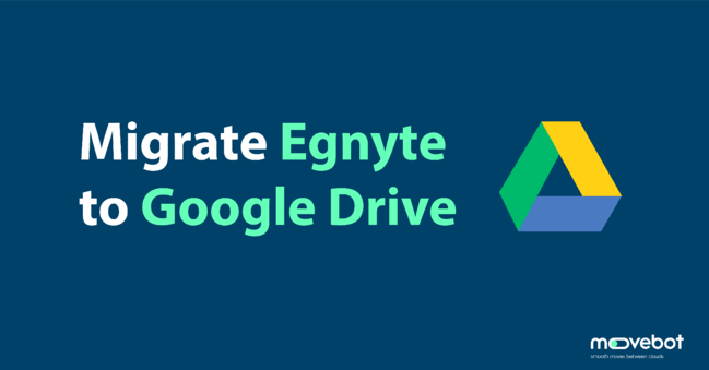 egnyte to google drive migrations