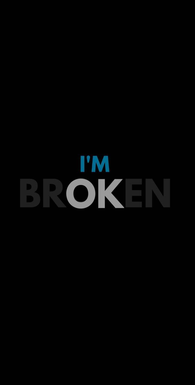 "I'm OK — The letters OK highlighted in the word, ""BROKEN"""