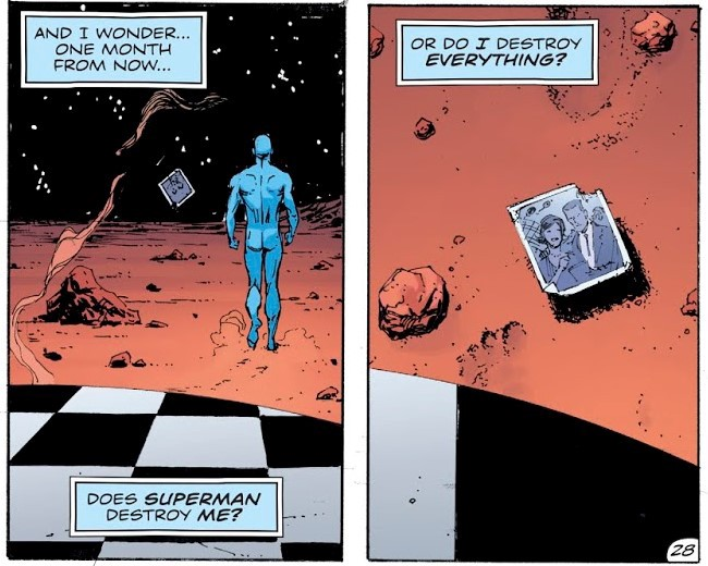 "Dr. Manhattan asks the question ""Does Superman destroy me, or do I destroy everything?"" over and over and over…"