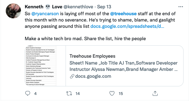 Twitter screenshot reading 'So @ryancarson is laying off most of the @treehouse staff at the end of this month with no severance. He's trying to shame, blame, and gaslight anyone passing around this list. Make a white tech bro mad. Share the list, hire the people'
