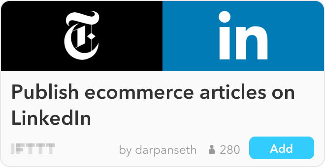 IFTTT Recipe: Publish ecommerce articles on LinkedIn connects the-new-york-times to linkedin