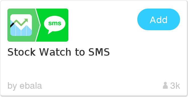 IFTTT Recipe: Stock Watch to SMS connects stocks to sms