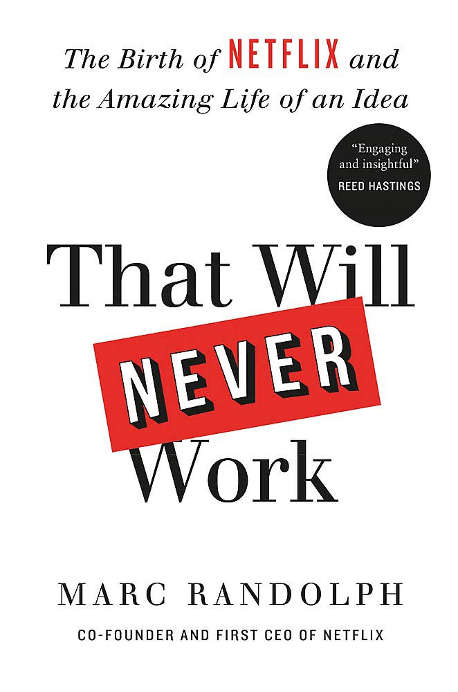 """Cover of """"That Will Never Work"""" by Marc Randolph"""