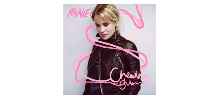 'Chewing Gum', 2004 single by Annie—blog post