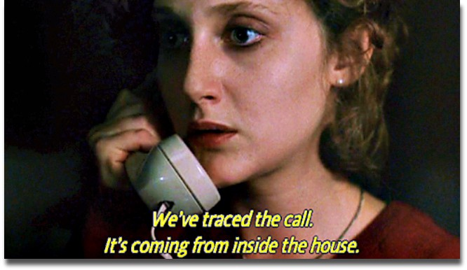 "In the movie ""When a Stranger Calls,"" a (white) woman is told, over the phone, that the call is coming from inside the house."
