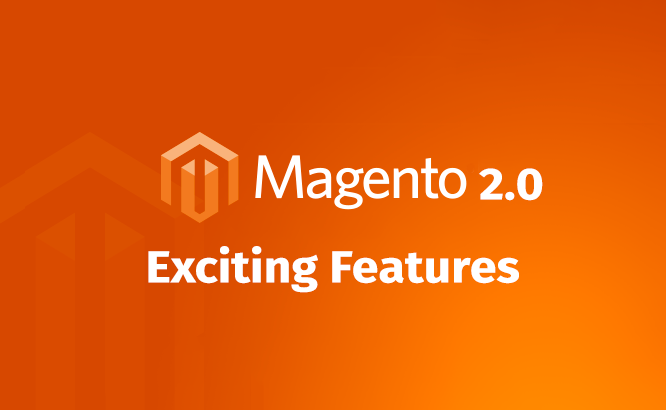 Magento 2.0 Open-Source Features: A Complete List