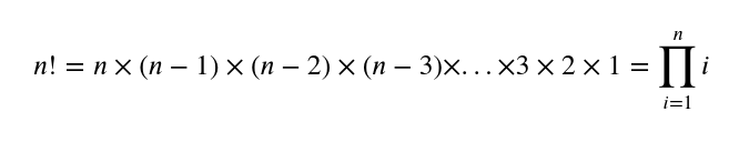 The mathematical expression of factorial.