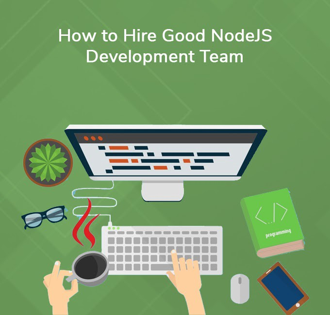 Hiring a Good NodeJS Development Team: How You Can do That?