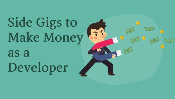 Side Gigs to Make More Money as a Developer