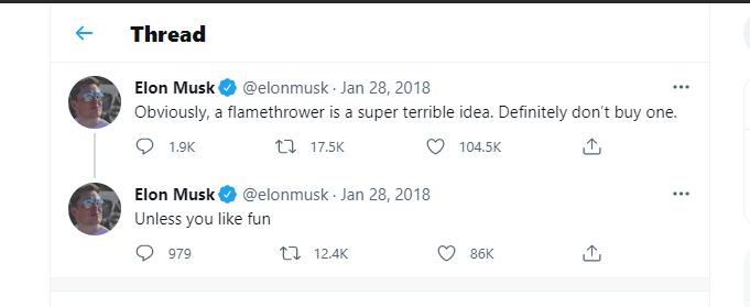 Tweet: Obviously, a flamethrower is a super terrible idea. Definitely don't buy one. Next tweet: Unless you like fun