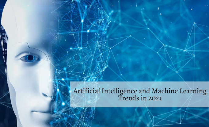 Eight Emerging Artificial Intelligence and Machine Learning Trends in 2021