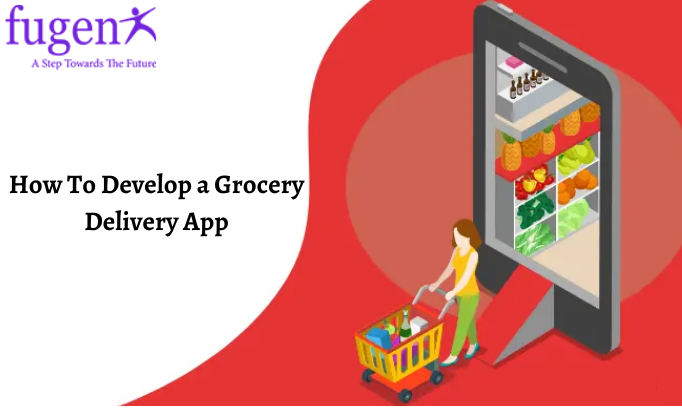 How To Develop a Grocery Delivery App