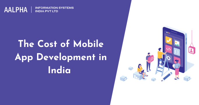 Cost of Mobile App Development in India 2021