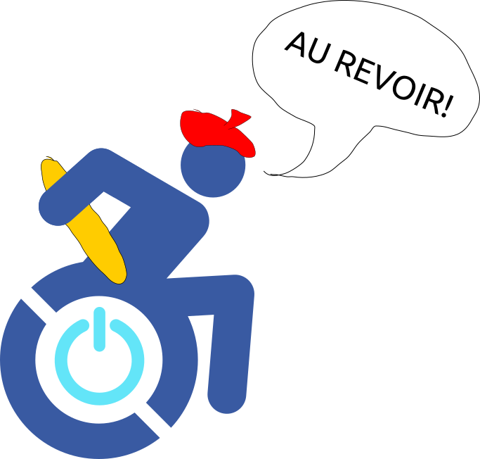 """Image of the logo for this series (a modified version of the accessible icon symbol, which is an image of an individual in a wheelchair moving forward quickly but with a power symbol added in the wheel) holding a baguette and wearing a beret; there is a speech bubble that indicates the individual is saying """"au revoir!"""""""