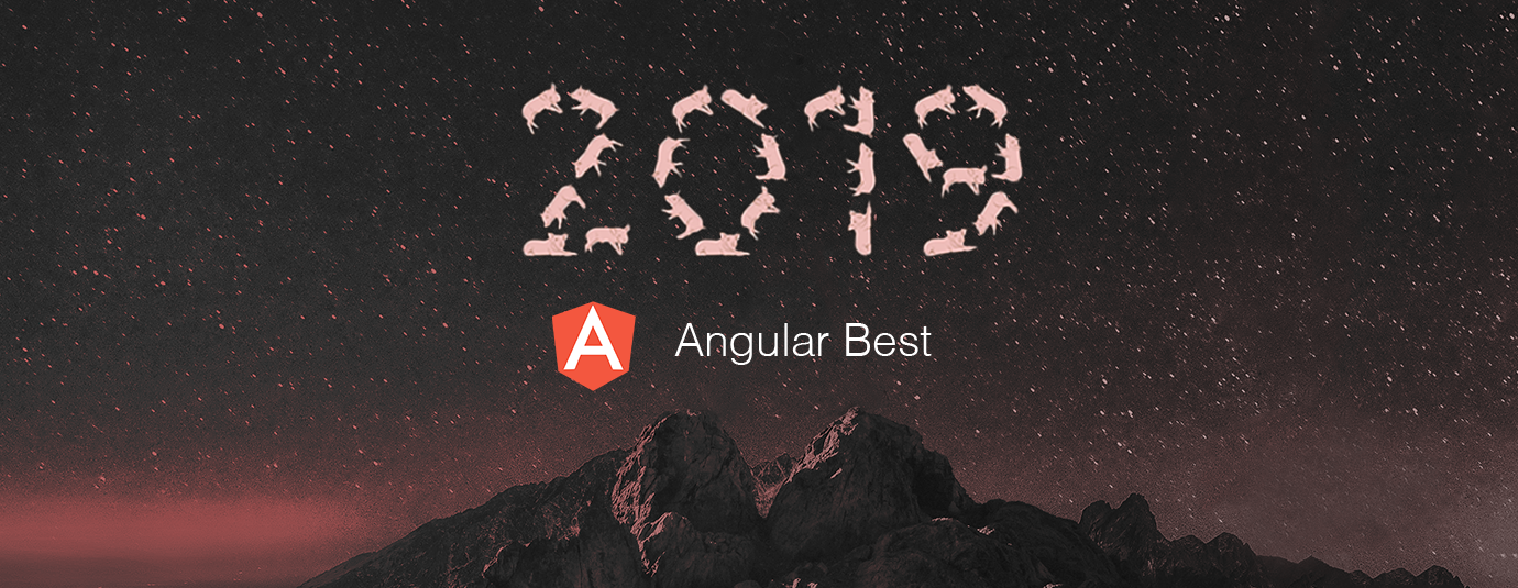 Learn Angular from Top 50 Articles for the Past Year (v 2019)