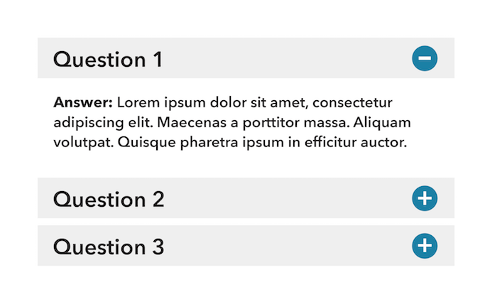 A mock frequently asked questions section of a web site. The design includes a show/hide style functionality. Three sections are presented, each with a show/hide link control alongside a plus or minus icon to represent its state. The control links are in order with a label of 'Question 1', 'Question 2', and 'Question 3.' The first content section is shown, revealing its answer text.