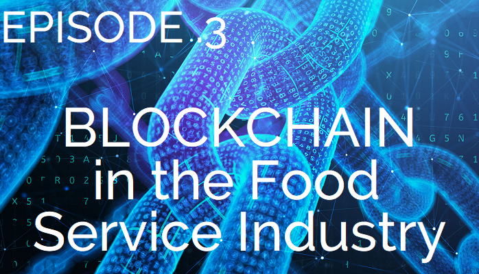 Blockchain in the Food Service Industry