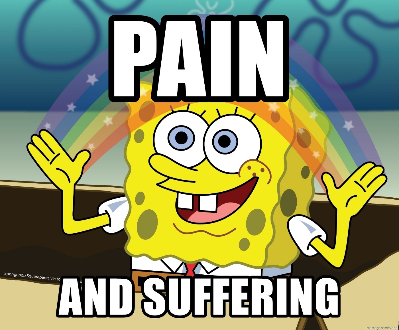 Spongebob with a rainbow in between his hands that says pain and suffering