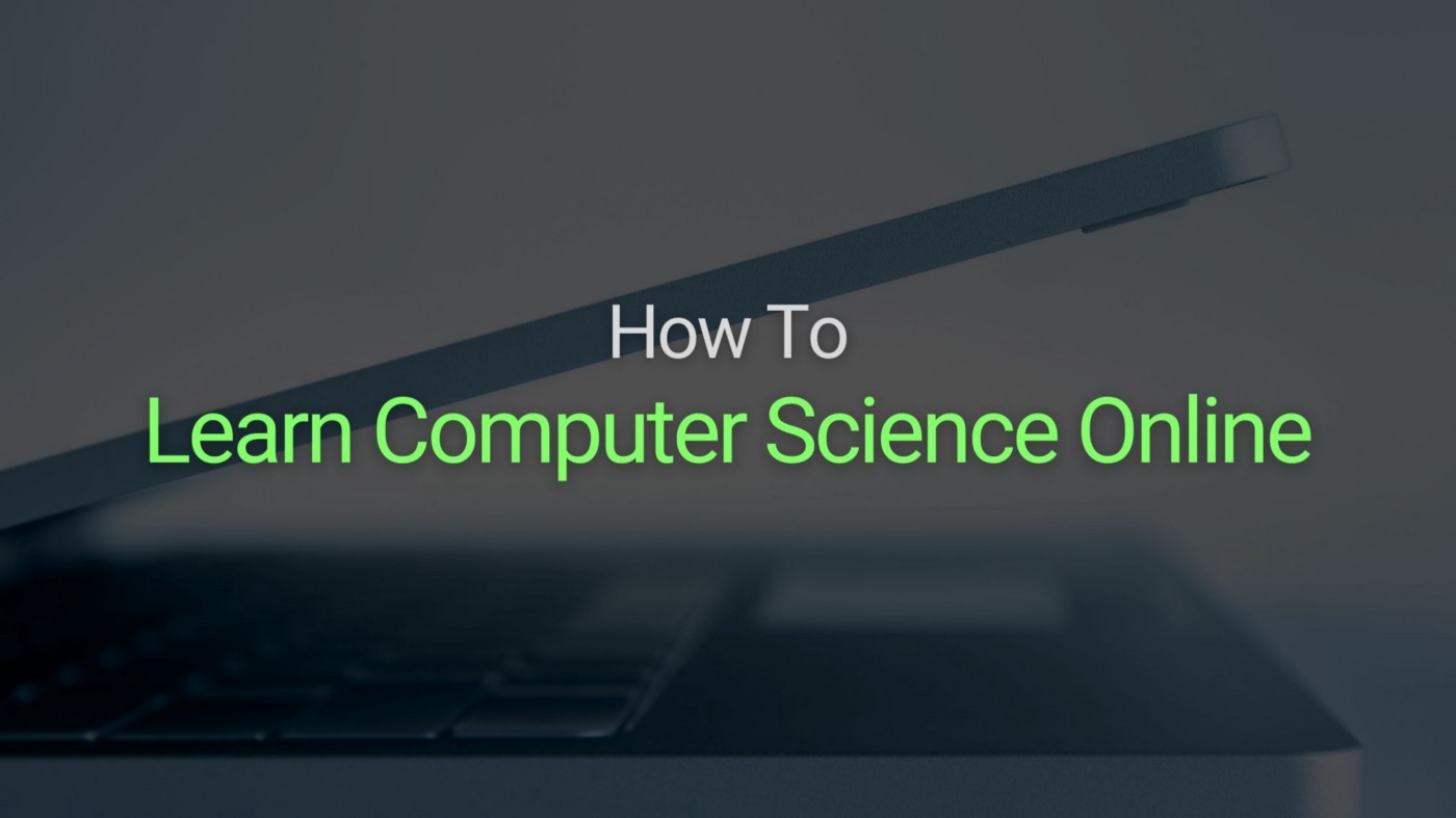How to Learn Computer Science Online