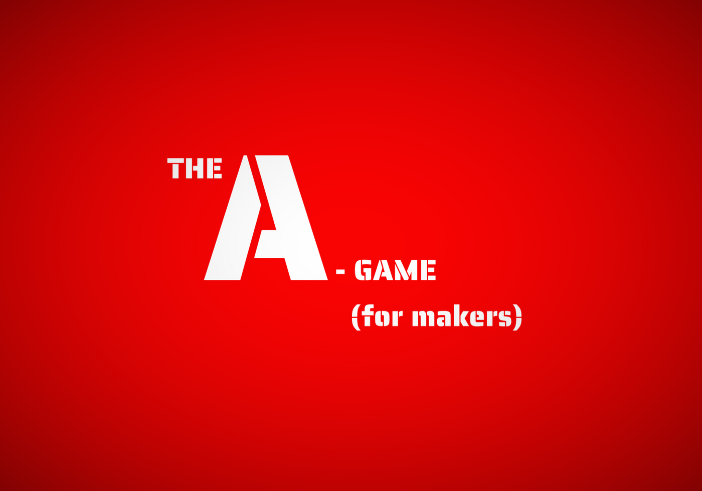 """A bright red background with white stencil lettering """"THE A-GAME (for makers)."""