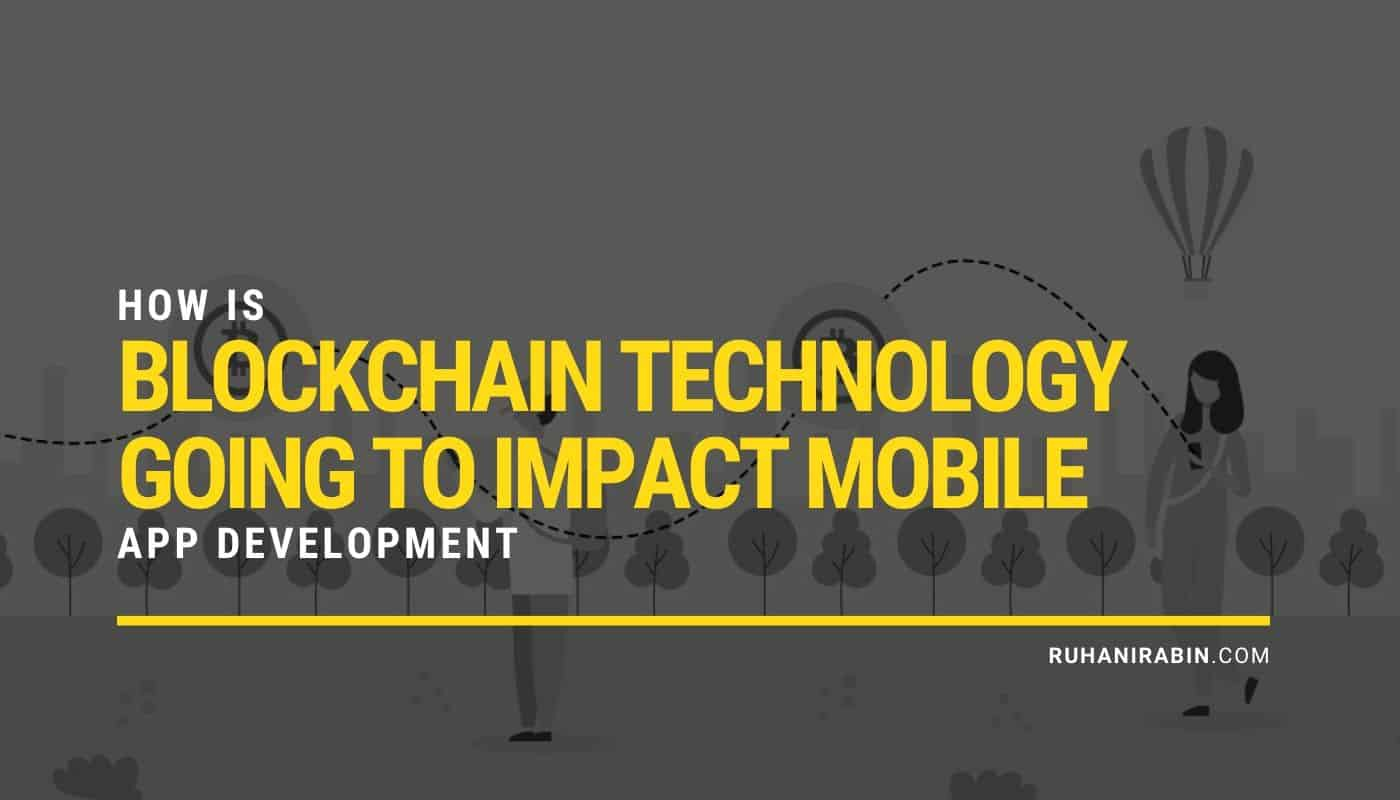 How is Blockchain Technology Going to Impact Mobile App Development Featured Image