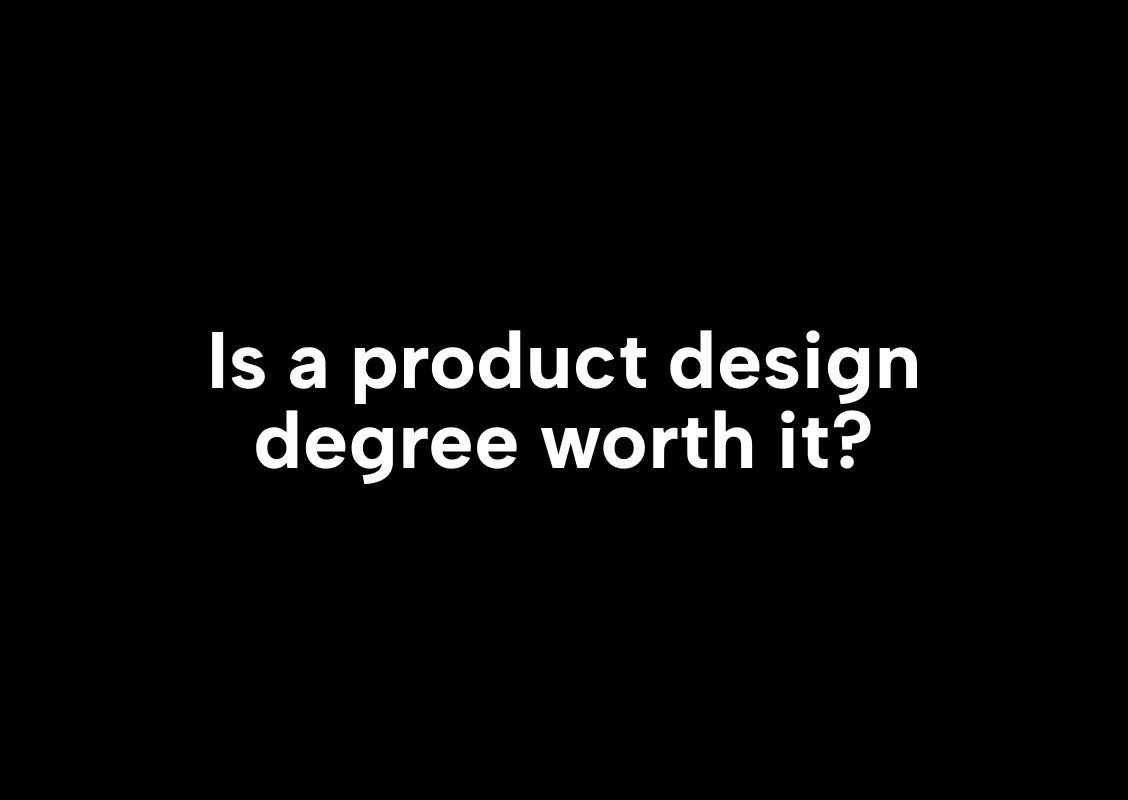 Is a product design degree worth it?