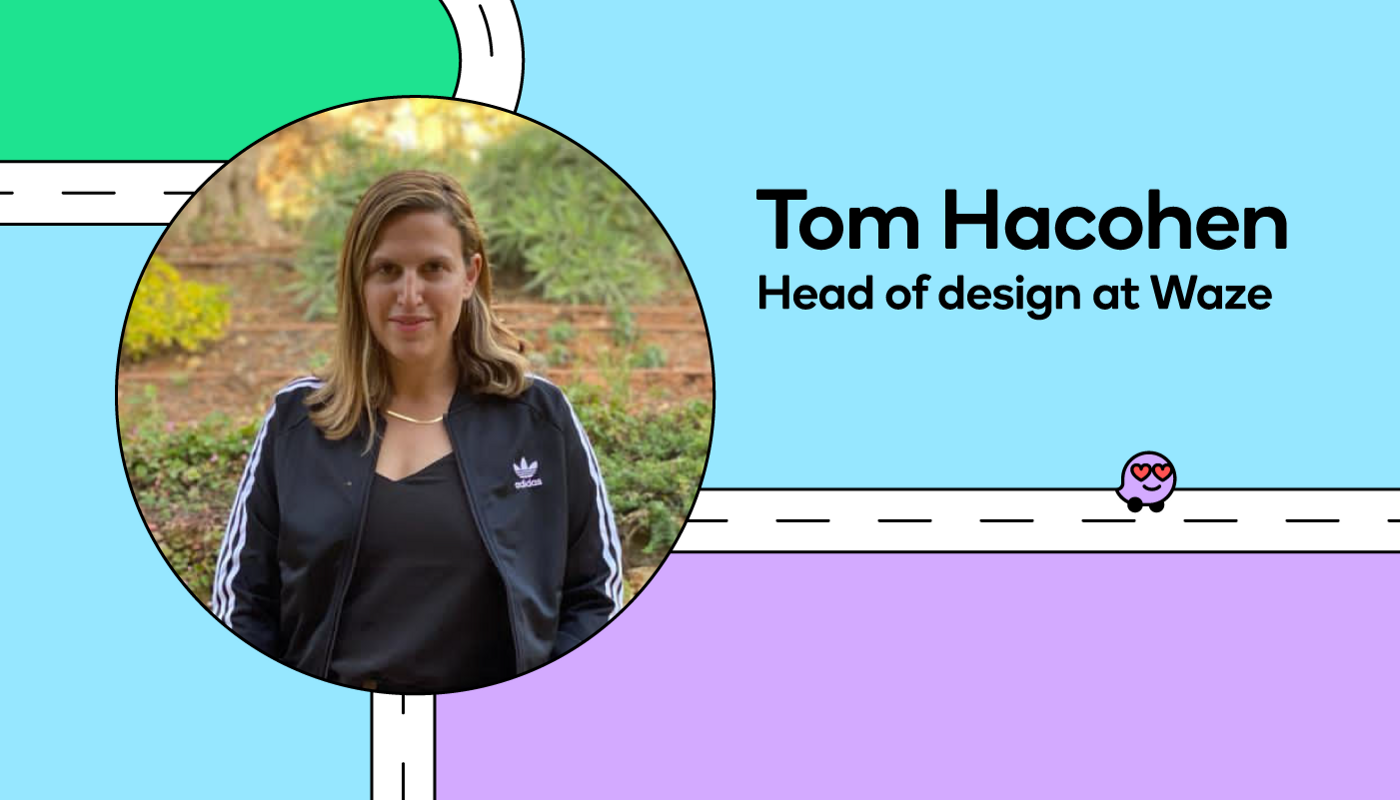Waze's head of design Tom Hacohen shares what it's like to create an app that's safe, playful, and constantly changing.