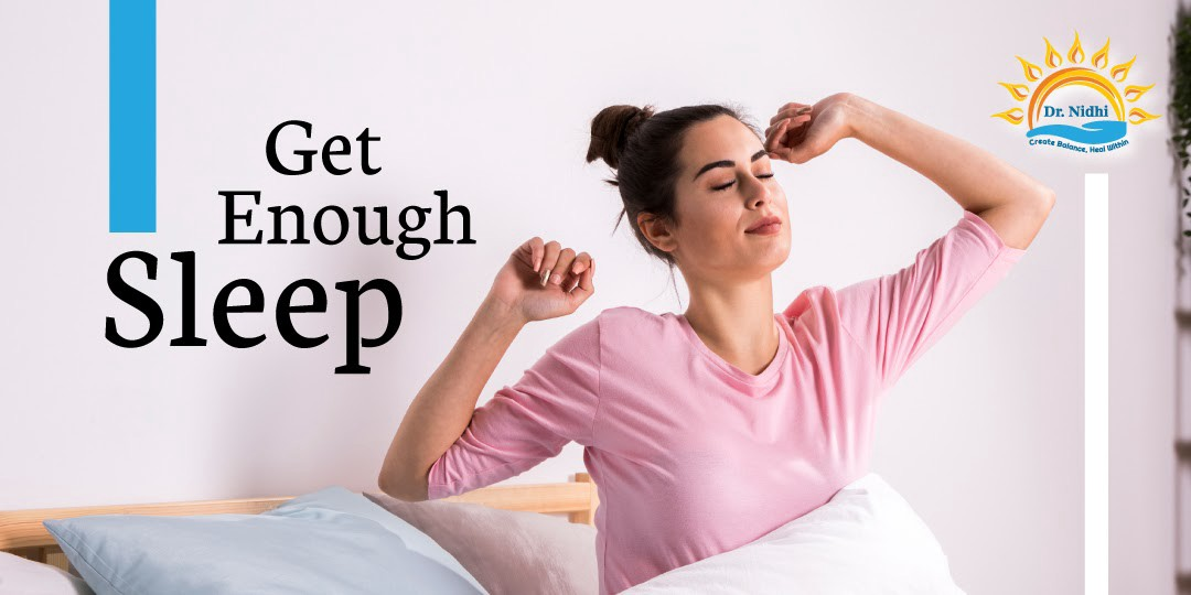 Get Enough Sleep   7 Tips to Live Long and Live Healthy   PHCC   Holistic Healing   Natural Remedies   Homeopathy   Dr. Nidhi  